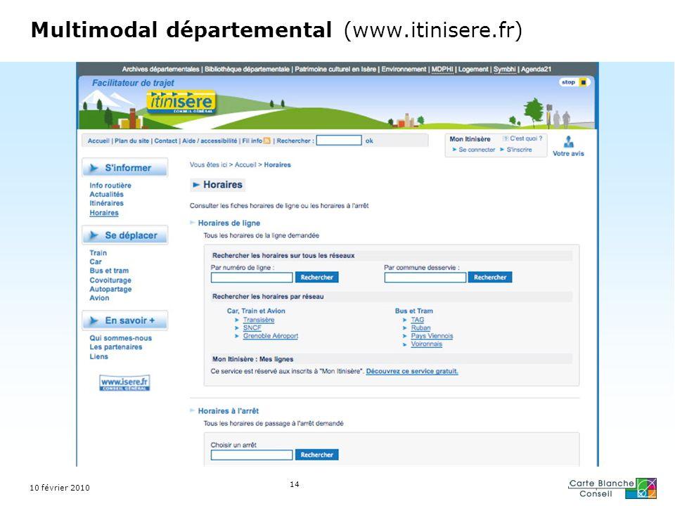 Multimodal départemental (www.itinisere.fr) 10 février 2010 14