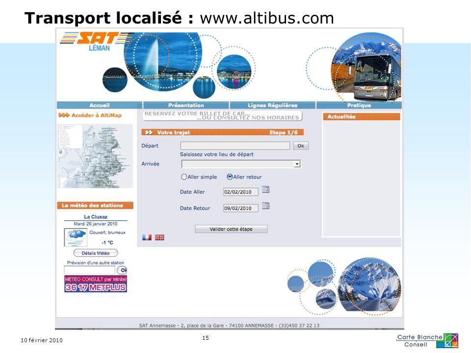 Transport localisé : www.altibus.com 15 10 février 2010