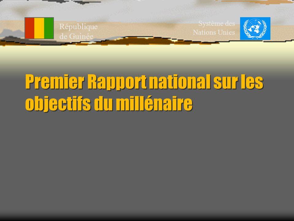Premier Rapport national sur les objectifs du millénaire République de Guinée Système des Nations Unies