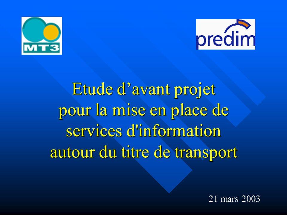 Etude davant projet pour la mise en place de services d information autour du titre de transport 21 mars 2003