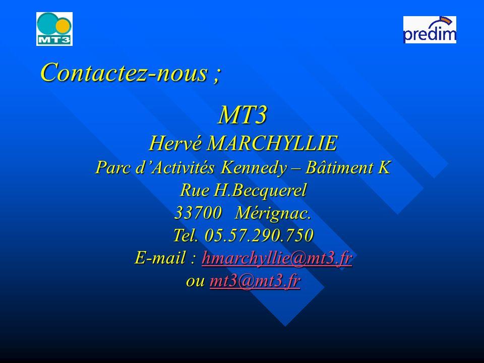 Contactez-nous ; MT3 Hervé MARCHYLLIE Parc dActivités Kennedy – Bâtiment K Rue H.Becquerel 33700 Mérignac.