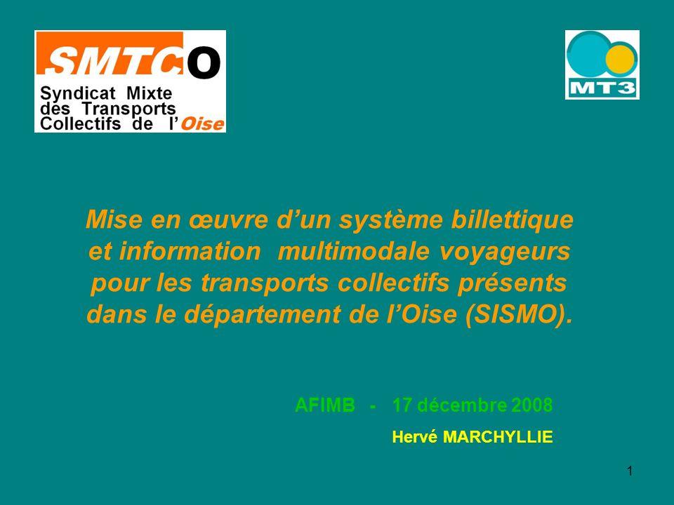 1 Mise en œuvre dun système billettique et information multimodale voyageurs pour les transports collectifs présents dans le département de lOise (SIS