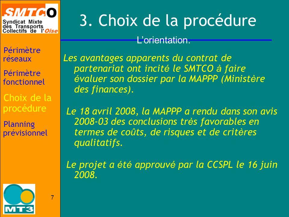 7 3. Choix de la procédure Lorientation. Les avantages apparents du contrat de partenariat ont incit é le SMTCO à faire é valuer son dossier par la MA