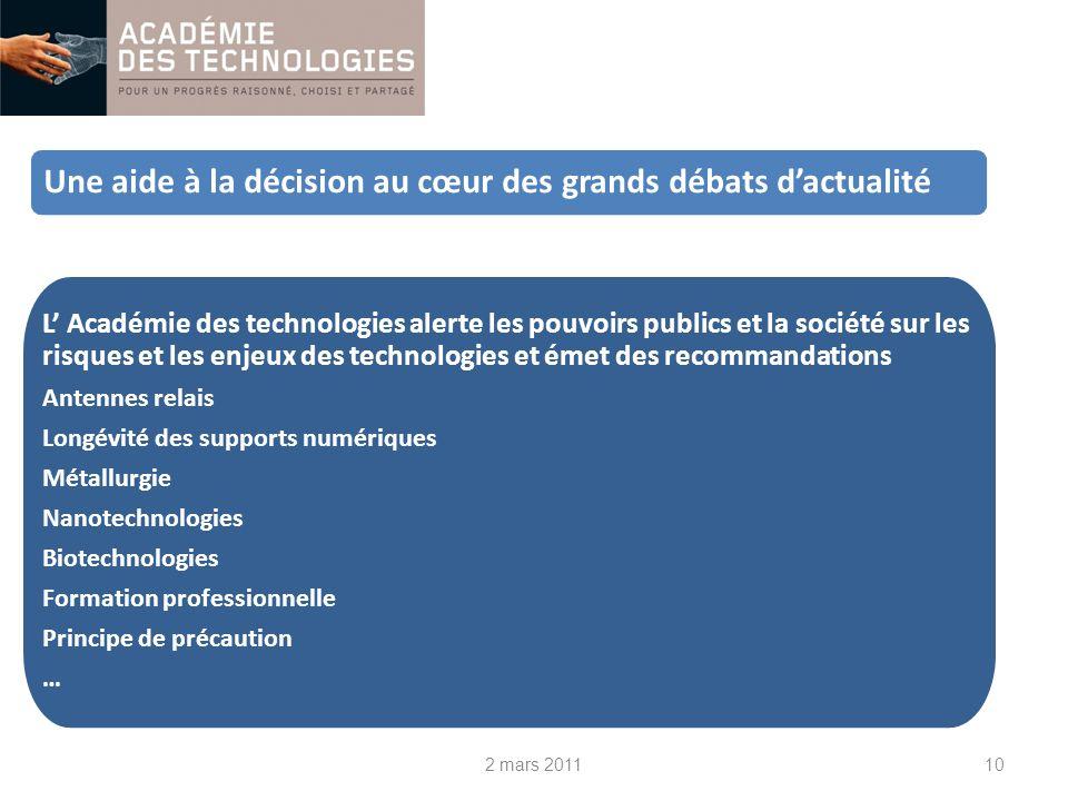 2 mars 201110 Une aide à la décision au cœur des grands débats dactualité L Académie des technologies alerte les pouvoirs publics et la société sur le