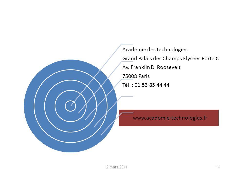 Académie des technologies Grand Palais des Champs Elysées Porte C Av. Franklin D. Roosevelt 75008 Paris Tél. : 01 53 85 44 44 www.academie-technologie