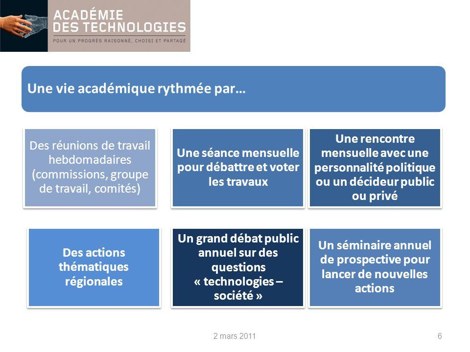 6 Une vie académique rythmée par… Une séance mensuelle pour débattre et voter les travaux Un séminaire annuel de prospective pour lancer de nouvelles