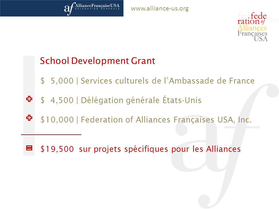 www.alliance-us.org School Development Grant $ 5,000 | Services culturels de lAmbassade de France $ 4,500 | Délégation générale États-Unis $10,000 | F