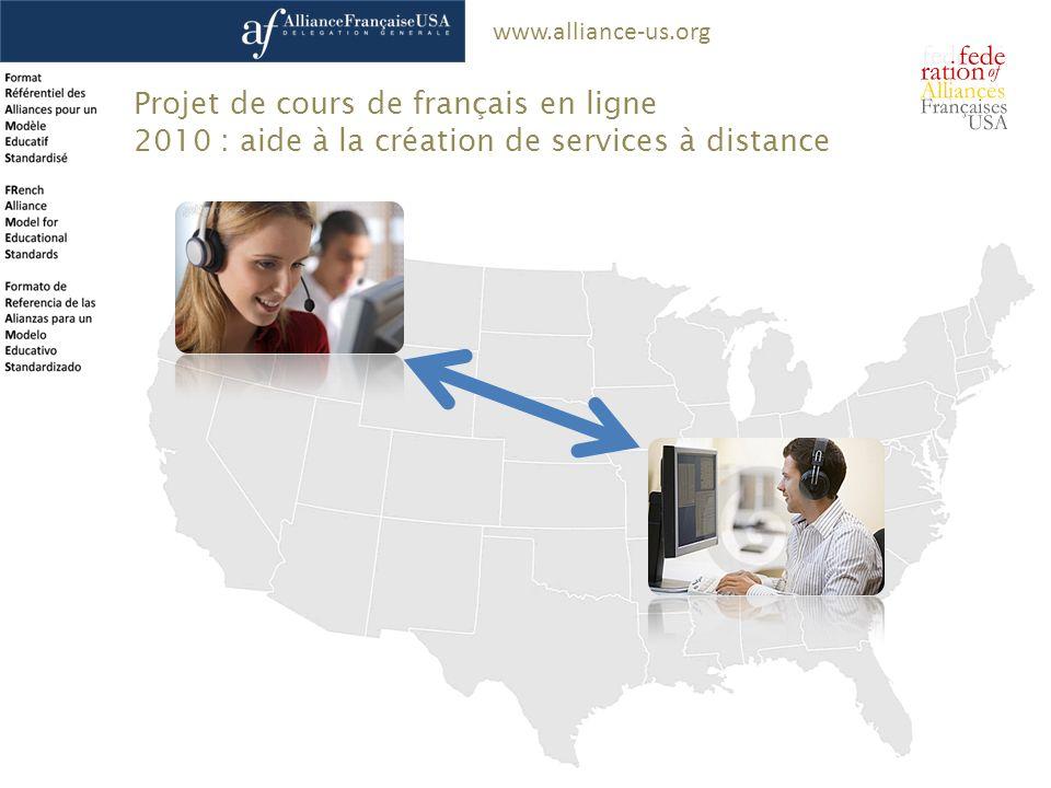 www.alliance-us.org Projet de cours de français en ligne 2010 : aide à la création de services à distance