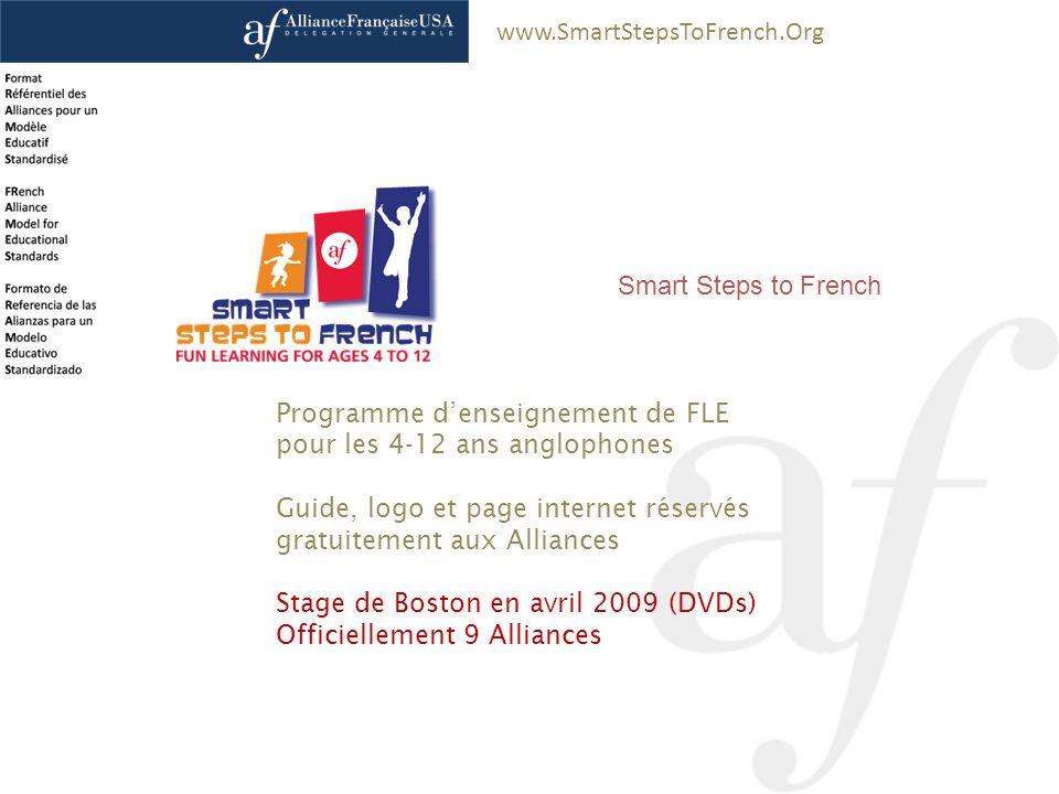 www.SmartStepsToFrench.Org Pascal Saura – Délégation générale Alliance Française États-Unis Smart Steps to French Programme denseignement de FLE pour