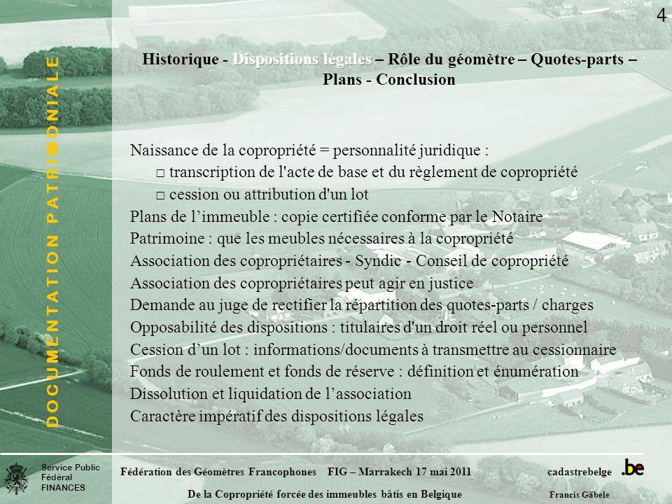 D O C U M E N T A T I O N P A T R I M O N I A L E Service Public Fédéral FINANCES Fédération des Géomètres Francophones FIG – Marrakech 17 mai 2011 ca