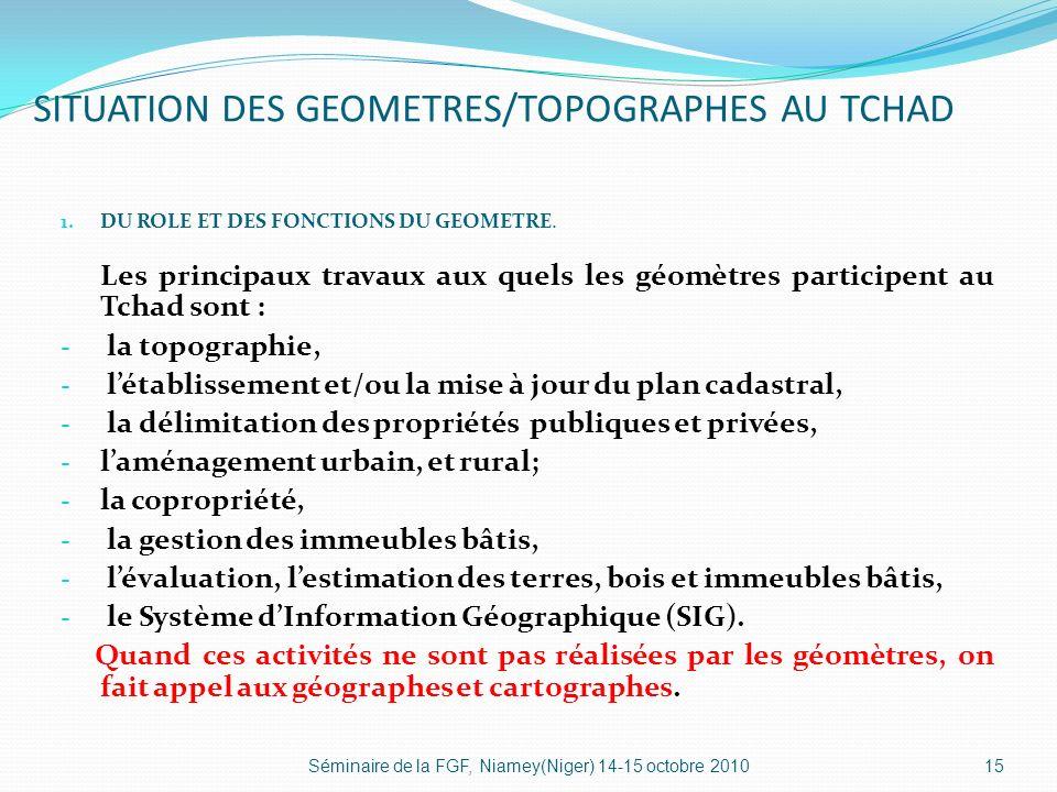 SITUATION DES GEOMETRES/TOPOGRAPHES AU TCHAD 1.DU ROLE ET DES FONCTIONS DU GEOMETRE.