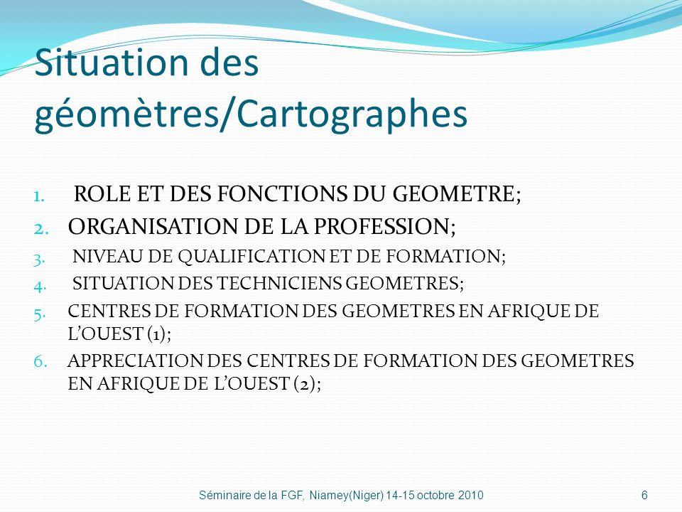 Situation des géomètres/Cartographes 1.ROLE ET DES FONCTIONS DU GEOMETRE; 2.