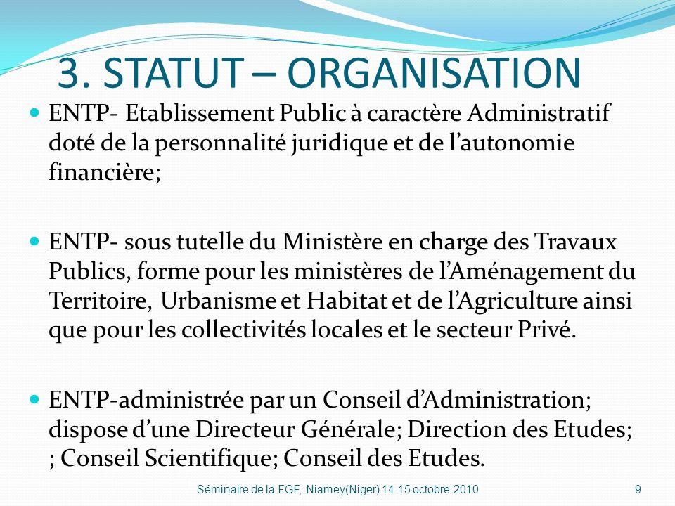 3. STATUT – ORGANISATION ENTP- Etablissement Public à caractère Administratif doté de la personnalité juridique et de lautonomie financière; ENTP- sou