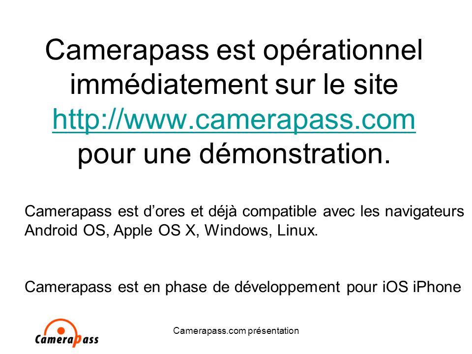 Camerapass.com présentation Camerapass est opérationnel immédiatement sur le site http://www.camerapass.com pour une démonstration.