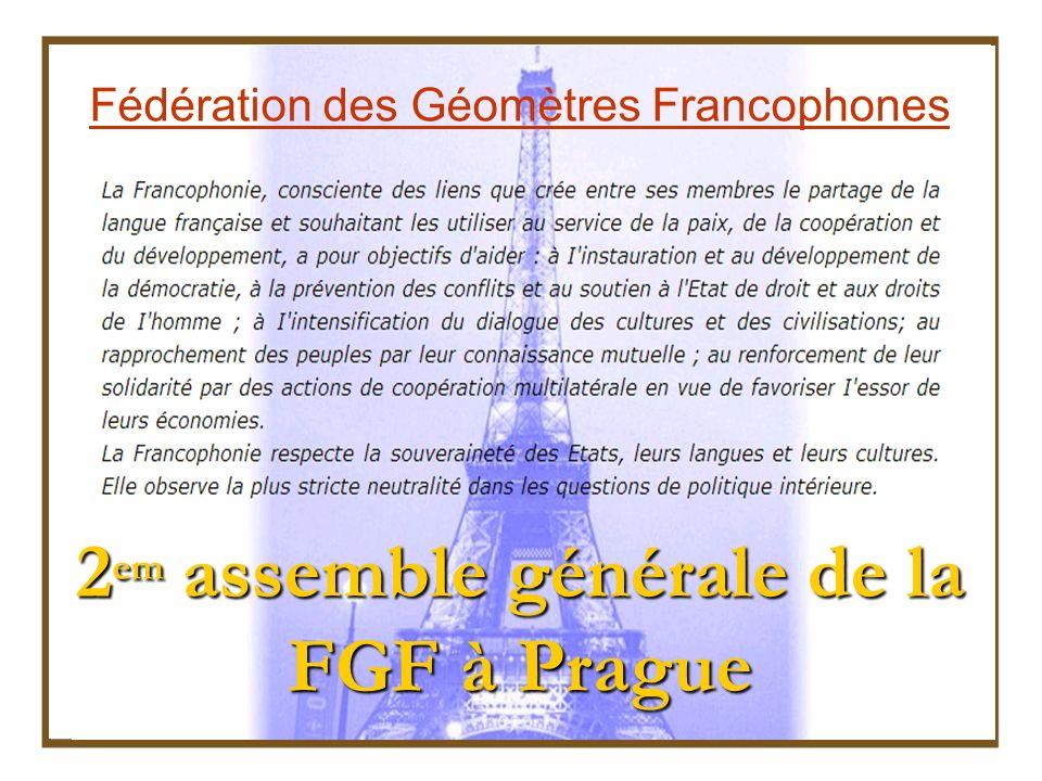 Fédération des Géomètres Francophones 2 em assemble générale de la FGF à Prague
