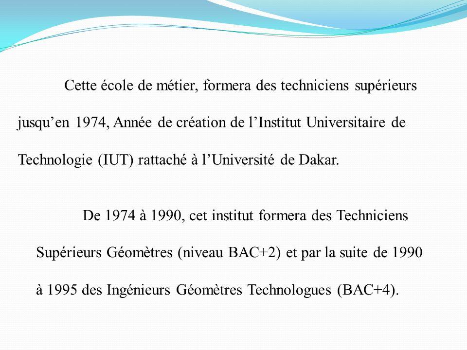 Cette école de métier, formera des techniciens supérieurs jusquen 1974, Année de création de lInstitut Universitaire de Technologie (IUT) rattaché à l