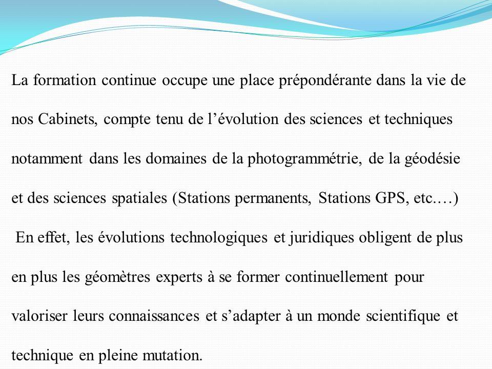 La formation continue occupe une place prépondérante dans la vie de nos Cabinets, compte tenu de lévolution des sciences et techniques notamment dans