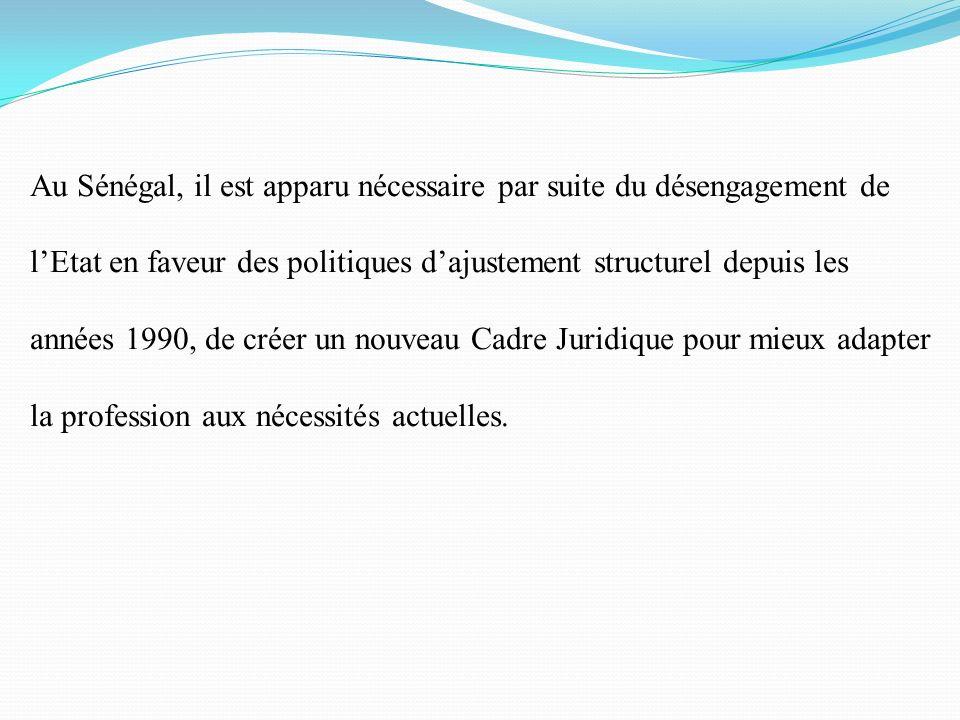 Au Sénégal, il est apparu nécessaire par suite du désengagement de lEtat en faveur des politiques dajustement structurel depuis les années 1990, de cr