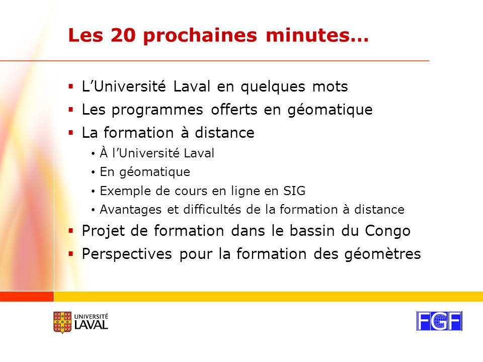 Les 20 prochaines minutes… LUniversité Laval en quelques mots Les programmes offerts en géomatique La formation à distance À lUniversité Laval En géomatique Exemple de cours en ligne en SIG Avantages et difficultés de la formation à distance Projet de formation dans le bassin du Congo Perspectives pour la formation des géomètres
