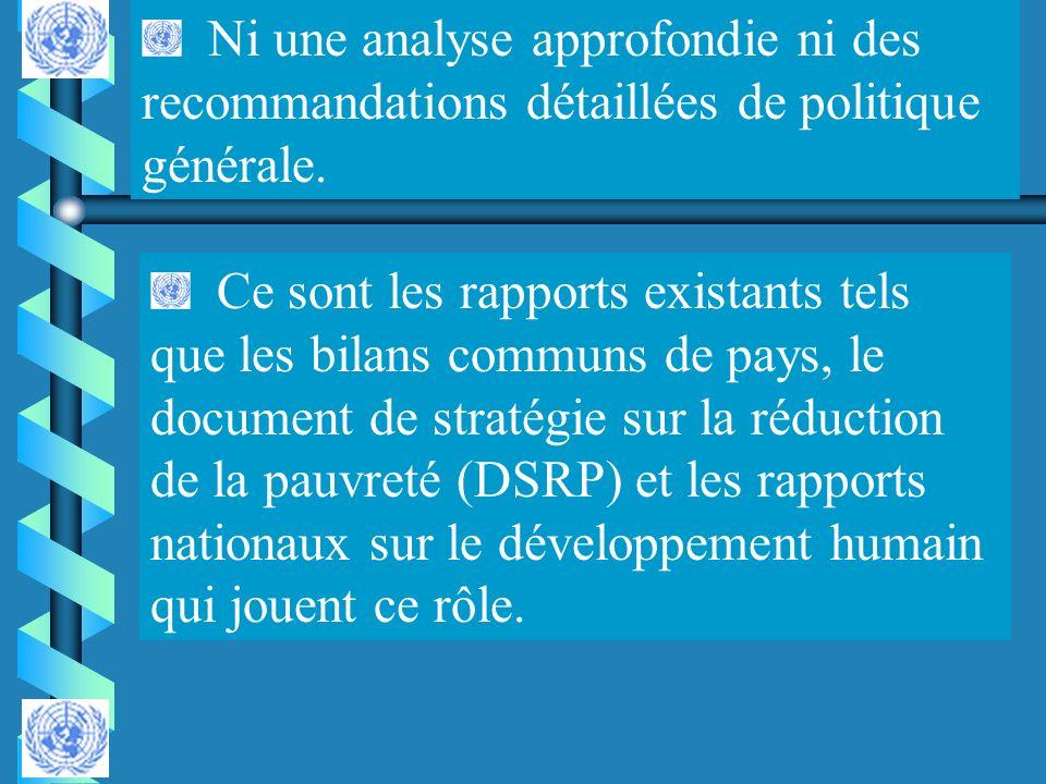 Ce sont les rapports existants tels que les bilans communs de pays, le document de stratégie sur la réduction de la pauvreté (DSRP) et les rapports na