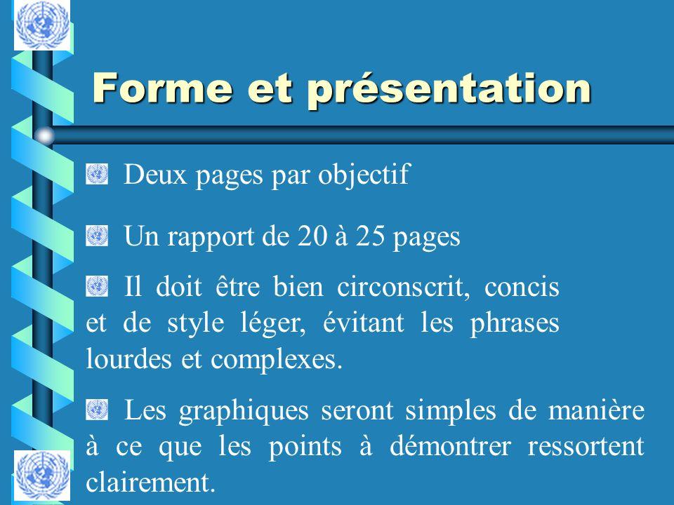 Forme et présentation Deux pages par objectif Il doit être bien circonscrit, concis et de style léger, évitant les phrases lourdes et complexes. Les g