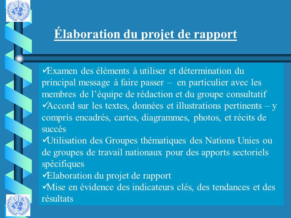 Élaboration du projet de rapport Examen des éléments à utiliser et détermination du principal message à faire passer – en particulier avec les membres