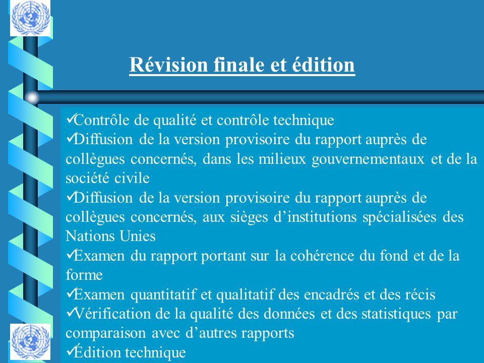 Révision finale et édition Contrôle de qualité et contrôle technique Diffusion de la version provisoire du rapport auprès de collègues concernés, dans