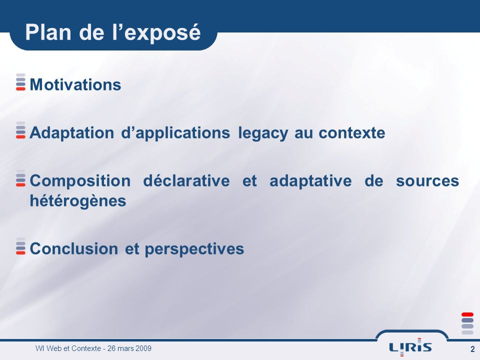 WI Web et Contexte - 26 mars 2009 23 Déroulement dune requête (6/8) Motivations | Adaptation legacy | Composition adaptative | Conclusion et perspectives