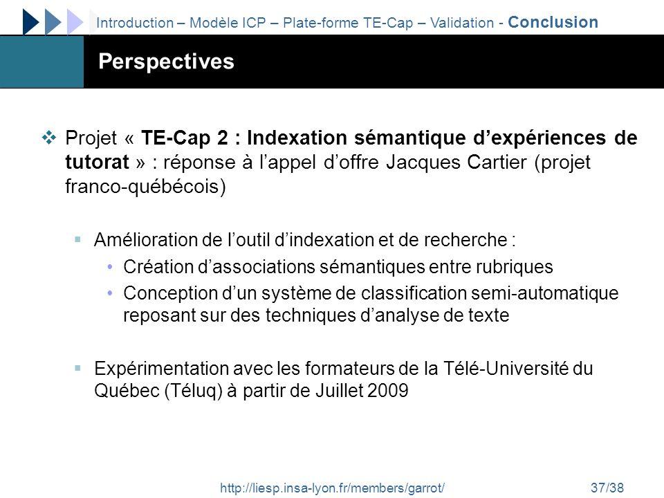 http://liesp.insa-lyon.fr/members/garrot/37/38 Perspectives Projet « TE-Cap 2 : Indexation sémantique dexpériences de tutorat » : réponse à lappel dof