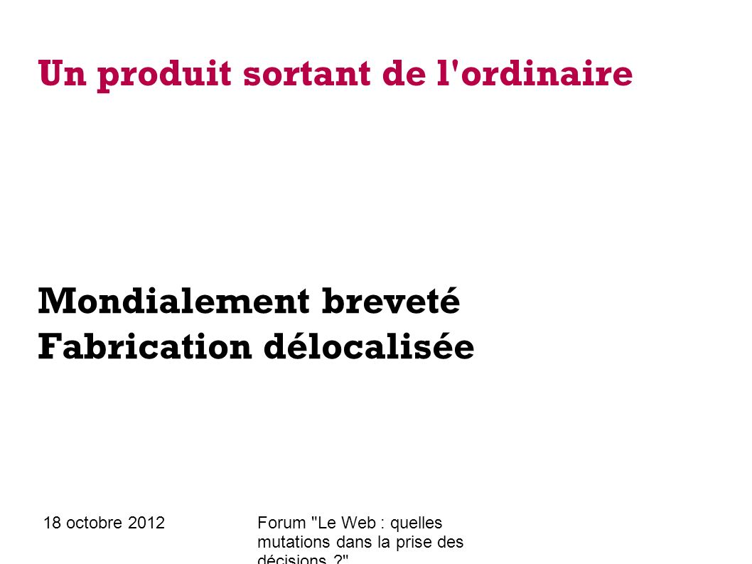 18 octobre 2012Forum