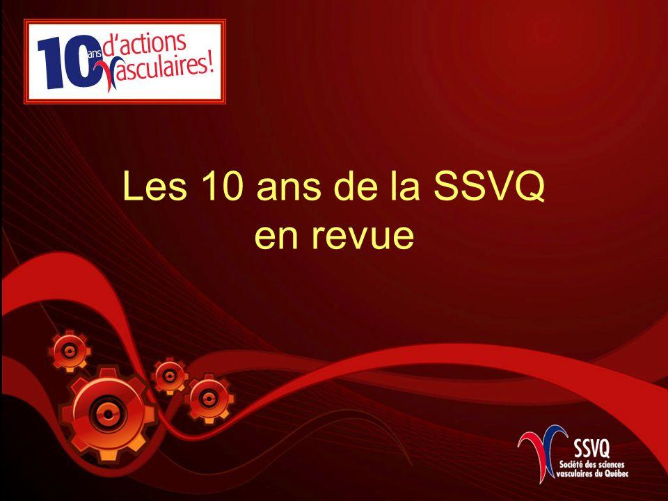 ÉNONCÉ DE LA SSVQ La Société des sciences vasculaires du Québec (SSVQ) est une société scientifique qui fonctionne sous l entité légale d un organisme à but non lucratif.