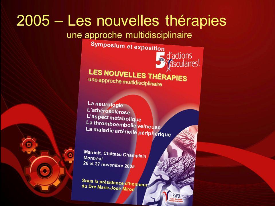 2005 – Les nouvelles thérapies une approche multidisciplinaire LES NOUVELLES THÉRAPIES une approche multidisciplinaire Symposium et exposition La neur