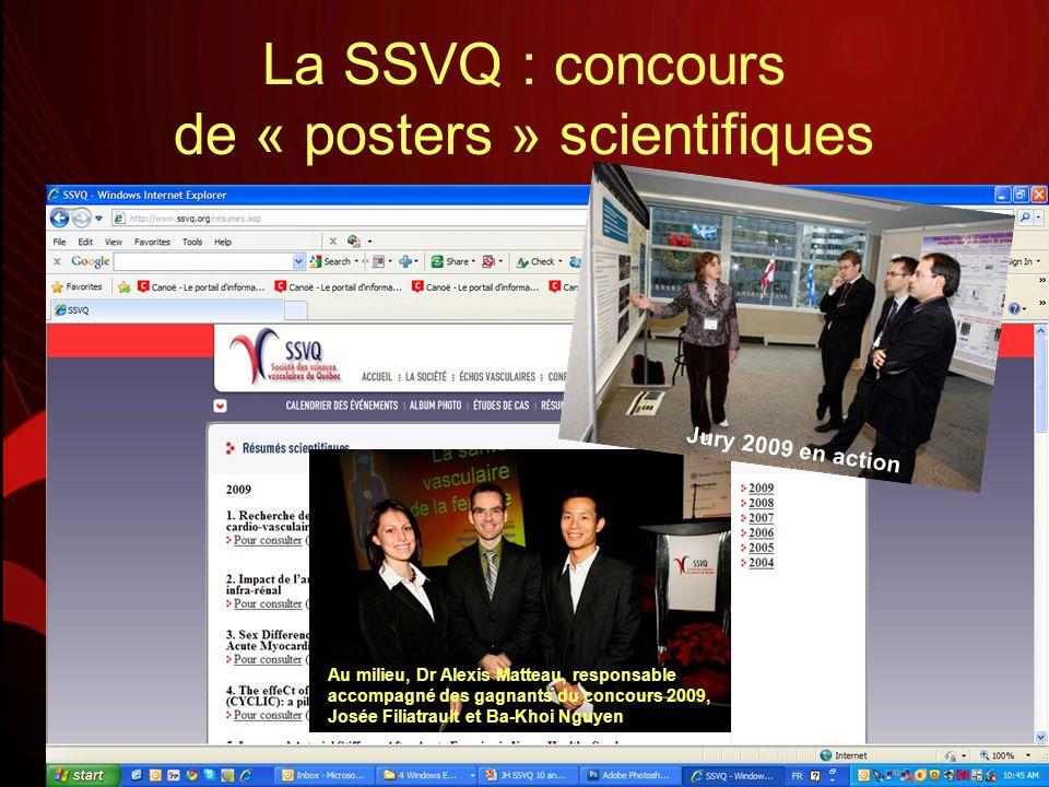 La SSVQ : concours de « posters » scientifiques Au milieu, Dr Alexis Matteau, responsable accompagné des gagnants du concours 2009, Josée Filiatrault