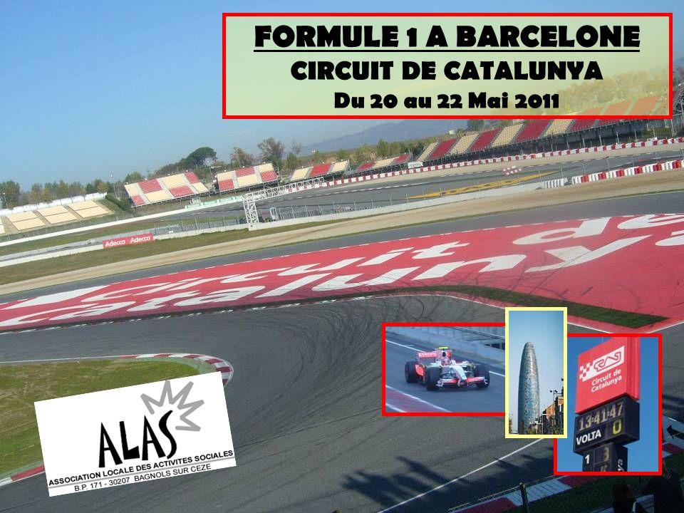 1 FORMULE 1 A BARCELONE CIRCUIT DE CATALUNYA Du 20 au 22 Mai 2011