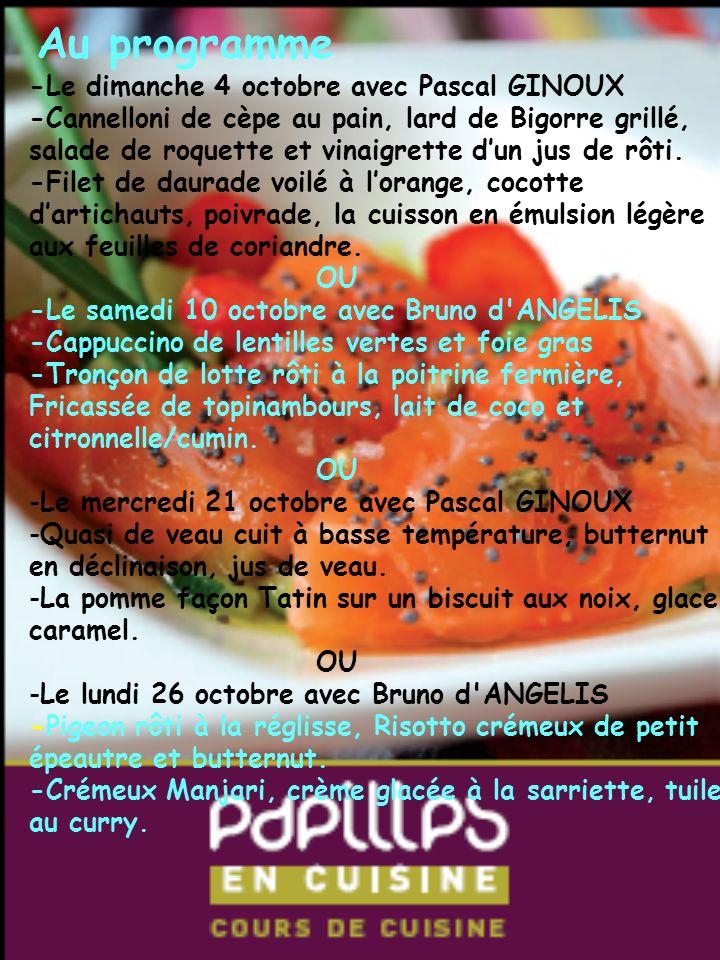 Au programme -Le dimanche 4 octobre avec Pascal GINOUX -Cannelloni de cèpe au pain, lard de Bigorre grillé, salade de roquette et vinaigrette dun jus de rôti.