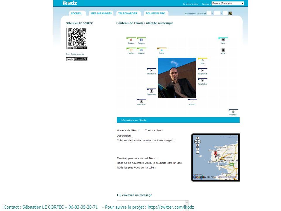 Contact : Sébastien LE CORFEC – 06-83-35-20-71 - Pour suivre le projet : http://twitter.com/ikodz
