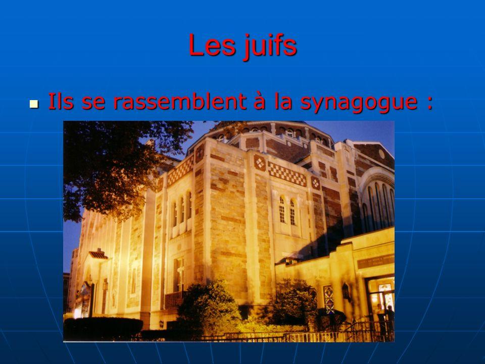Les juifs Ils se rassemblent à la synagogue : Ils se rassemblent à la synagogue :