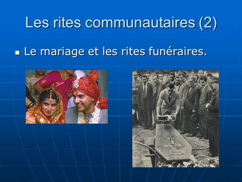 Les rites communautaires (2) Le mariage et les rites funéraires.