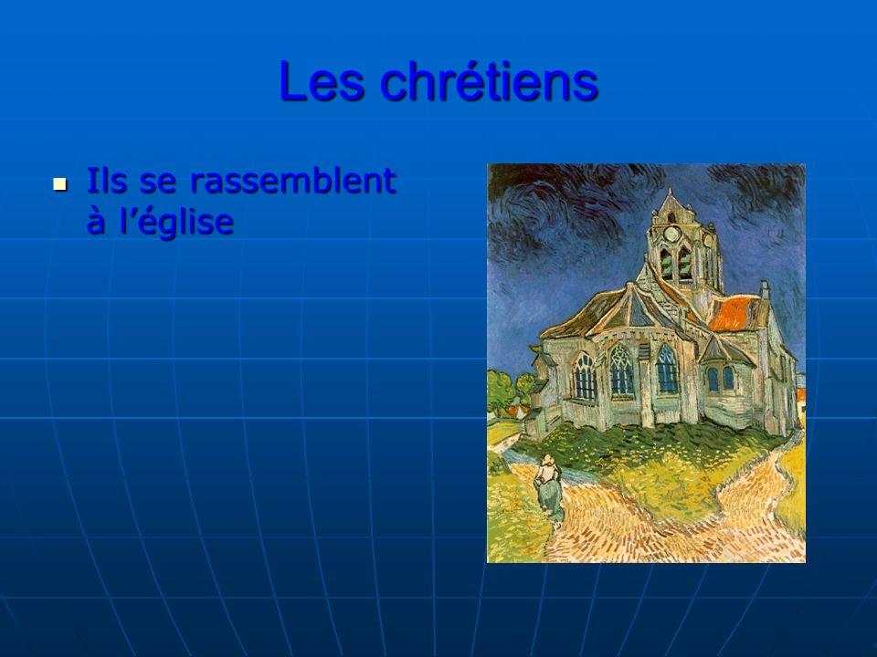 Les chrétiens Ils se rassemblent à léglise Ils se rassemblent à léglise