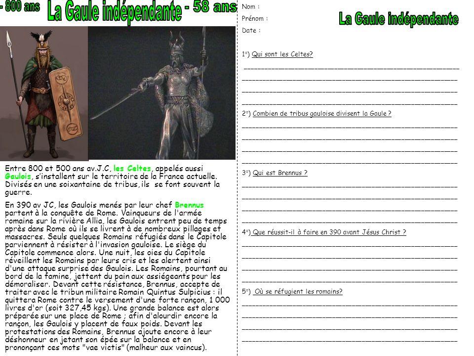 Entre 800 et 500 ans av.J.C, les Celtes, appelés aussi Gaulois, sinstallent sur le territoire de la France actuelle. Divisés en une soixantaine de tri