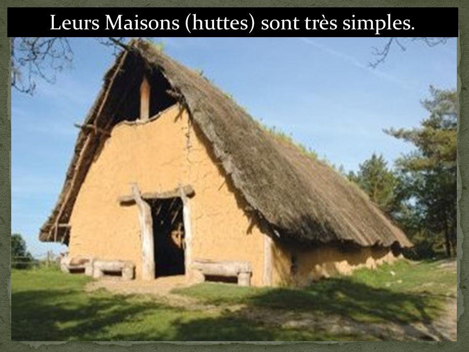 Leurs Maisons (huttes) sont très simples.