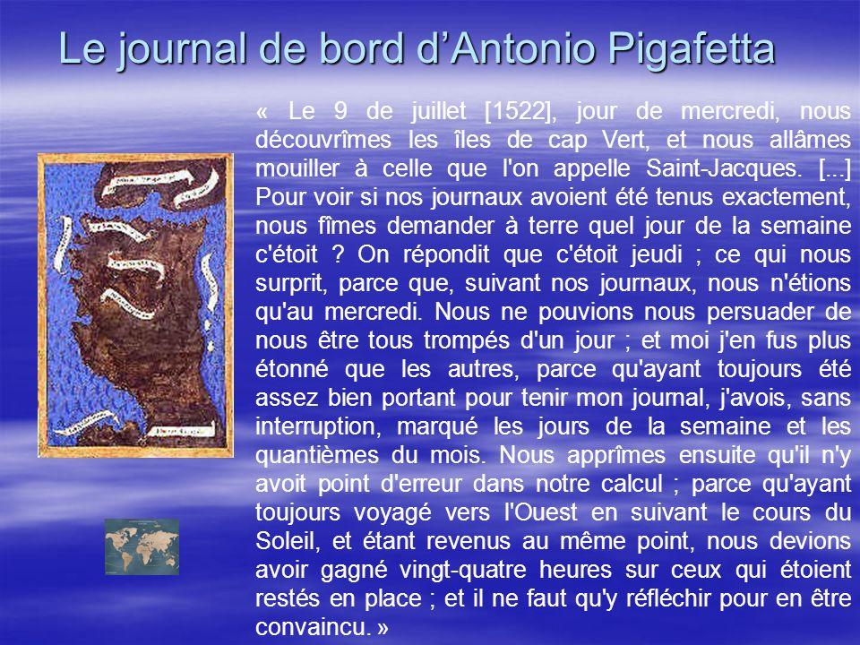 Le journal de bord dAntonio Pigafetta « Le 9 de juillet [1522], jour de mercredi, nous découvrîmes les îles de cap Vert, et nous allâmes mouiller à ce