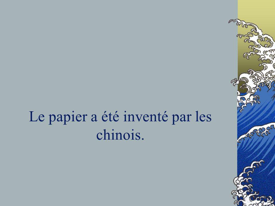Le papier a été inventé par les chinois.