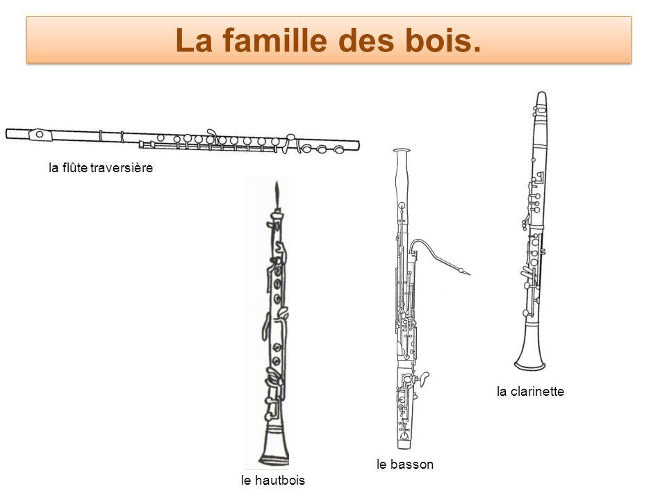La famille des bois. la flûte traversière la clarinette le hautbois le basson
