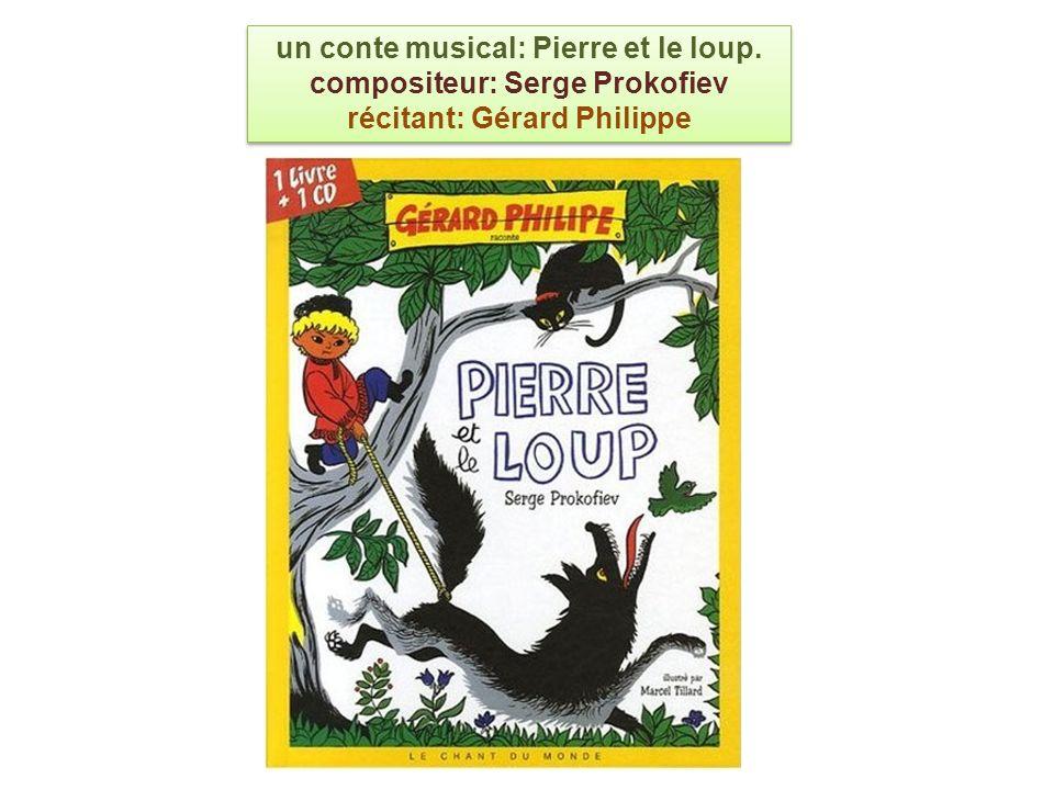 un conte musical: Pierre et le loup. compositeur: Serge Prokofiev récitant: Gérard Philippe un conte musical: Pierre et le loup. compositeur: Serge Pr
