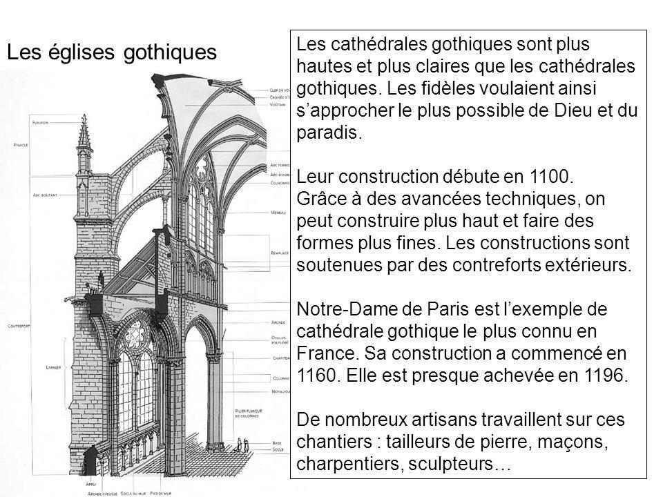 Les cathédrales gothiques sont plus hautes et plus claires que les cathédrales gothiques.