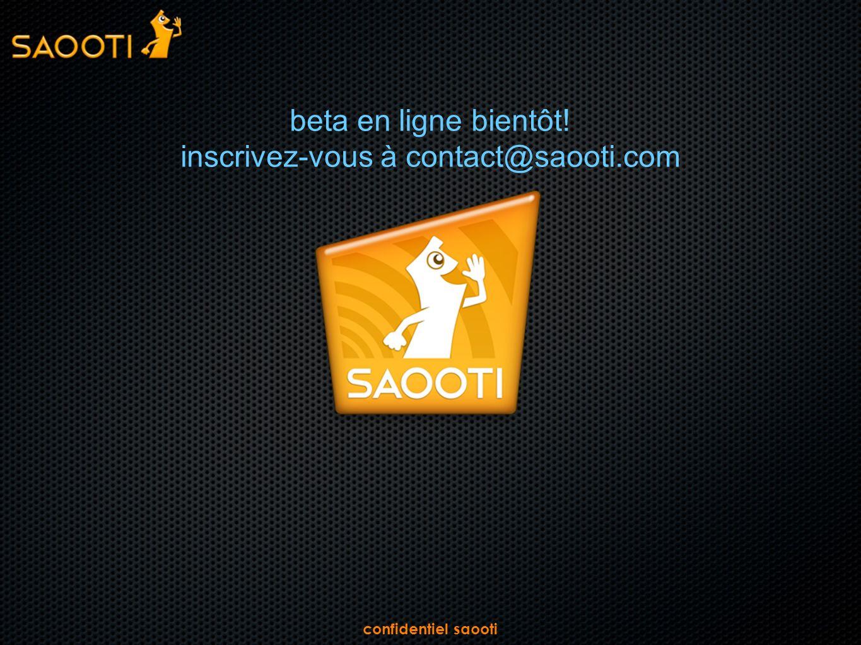 confidentiel saooti beta en ligne bientôt! inscrivez-vous à contact@saooti.com