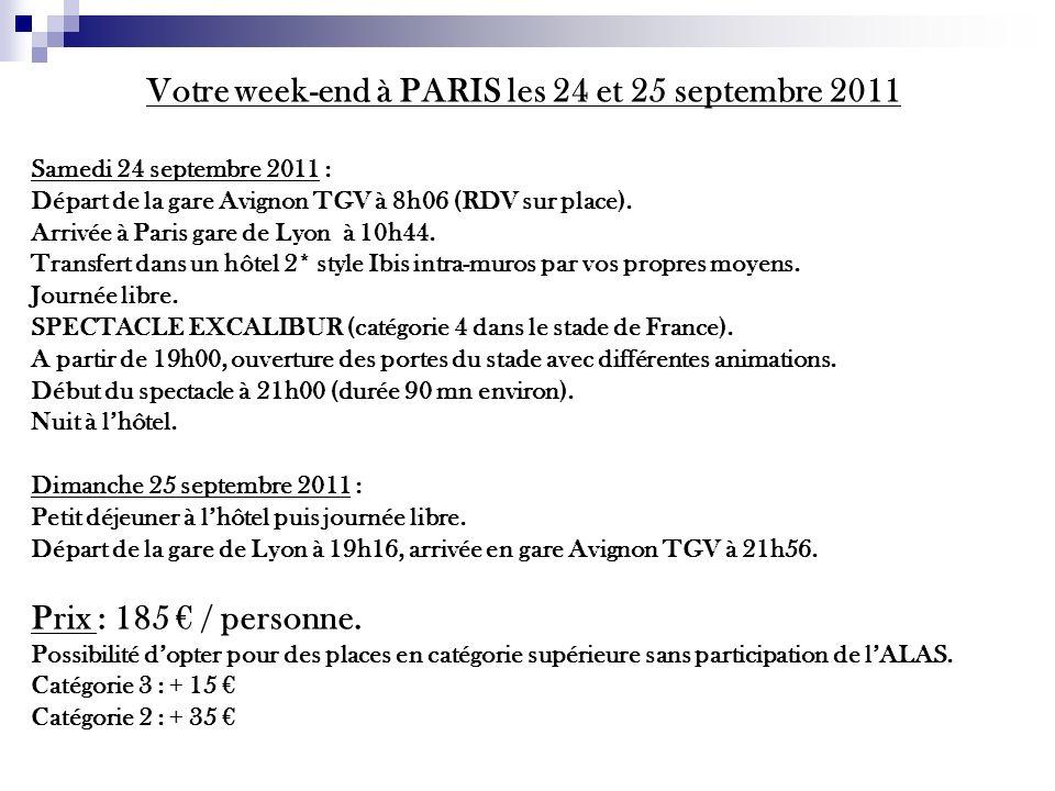 Votre week-end à PARIS les 24 et 25 septembre 2011 Samedi 24 septembre 2011 : Départ de la gare Avignon TGV à 8h06 (RDV sur place). Arrivée à Paris ga