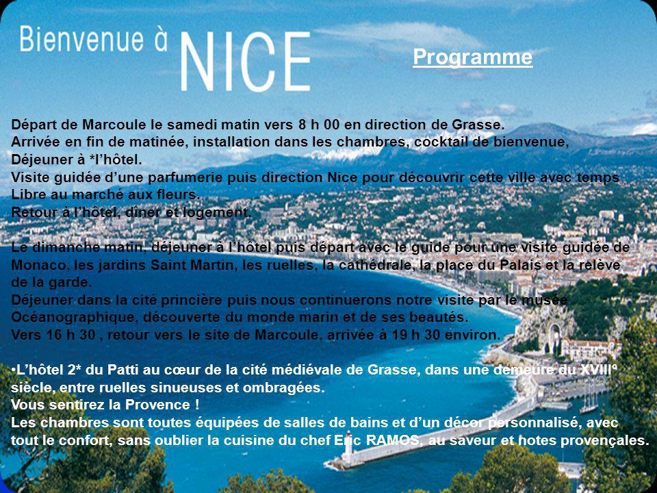 Programme Départ de Marcoule le samedi matin vers 8 h 00 en direction de Grasse.
