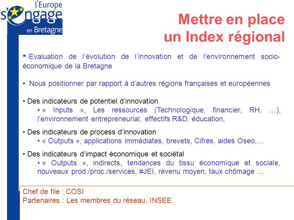 Préfecture de la Région Bretagne Union Européenne Evaluation de lévolution de linnovation et de lenvironnement socio- économique de la Bretagne Nous p
